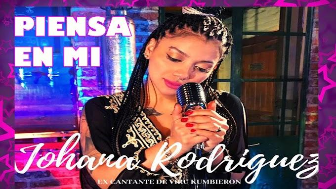 JOHANA RODRIGUEZ CANTANTE - PIENSA EN MI