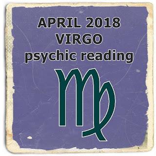 APRIL 2018 VIRGO psychic reading prediction