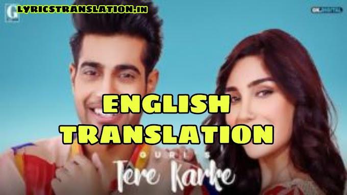 Tere Karke Song Lyrics | Translation | in english - Guri