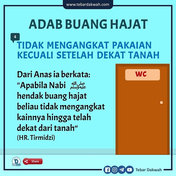 ADAB BUANG HAJAT   4. TIDAK MENGANGKAT PAKAIAN KECUALI SETELAH DEKAT TANAH
