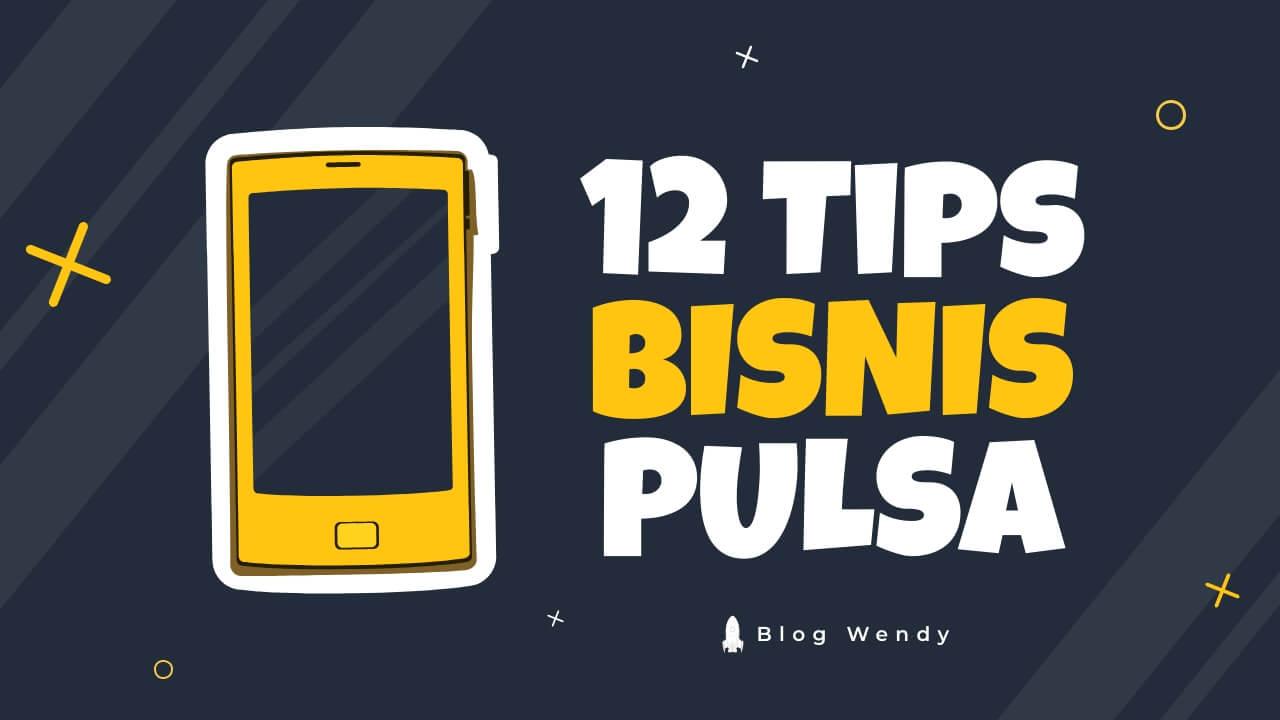 12 Tips Bisnis Pulsa Untuk Pemula Dengan Modal Kecil