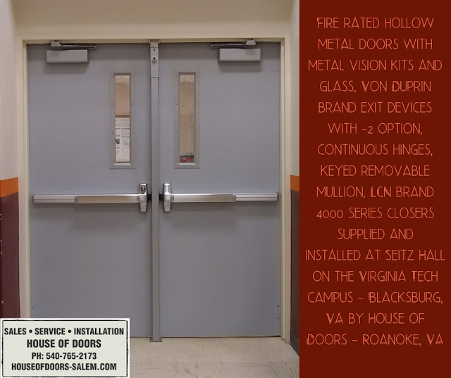 fire rated hollow metal doors with metal vision kits and glass, von dupring brand exit devices -2 option, continuous hinges, keyed removable mullion, lcn brand 4000 closers supplied and installed at Seitz Hall Virginia Tech Blacksburg, VA by House of Doors - Roanoke, VA