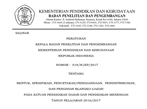Perka Balitbang Nomor 018/H/EP/2017 Tentang Bentuk, Spesifikasi, Pencetakan/Penggandaan, Pendistribusian, dan Pengisian Blangko Ijazah pada Satuan Pendidikan Dasar dan Pendidikan Menengah Tahun Pelajaran 2016/2017