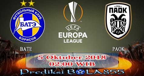 Prediksi Bola855 BATE vs PAOK 5 Oktober 2018