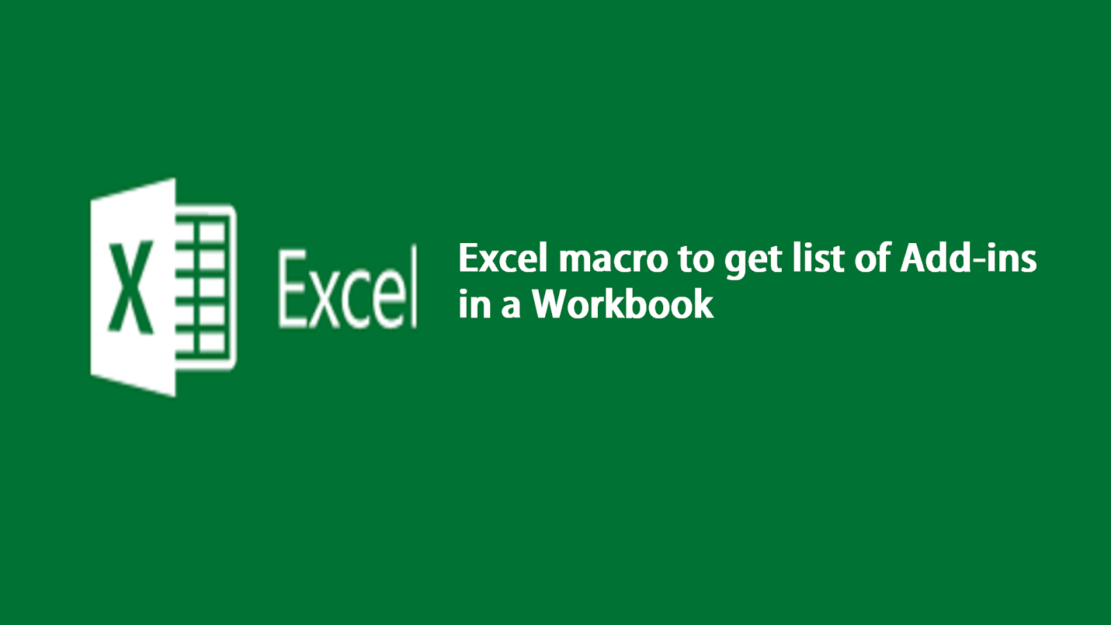 Vba Tricks And Tips Excel Macro To List All Add Ins In The Workbook