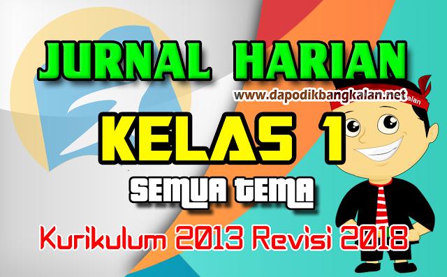 Jurnal Harian Kelas 1 SD Kurikulum 2013/K13 Revisi 2017 Semua Tema & Sub Tema