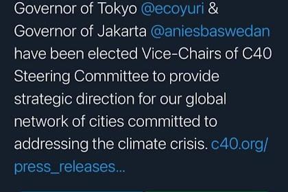 Gubernur Anies Baswedan Bersama Gubernur Tokyo Terpilih Memimpin Jaringan Global Kota Dunia C40 Cities