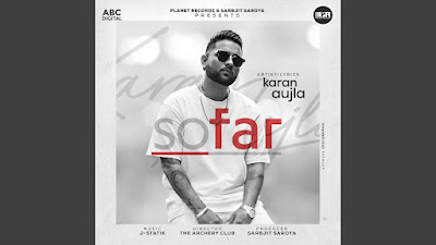 Presenting Song So far lyrics penned by Karan Aujla. Latest Punjabi song So far is sung by Karan Aujla & music given by J-Statik