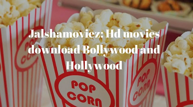 Jalshamoviez: HD Movies Download Bollywood and Hollywood