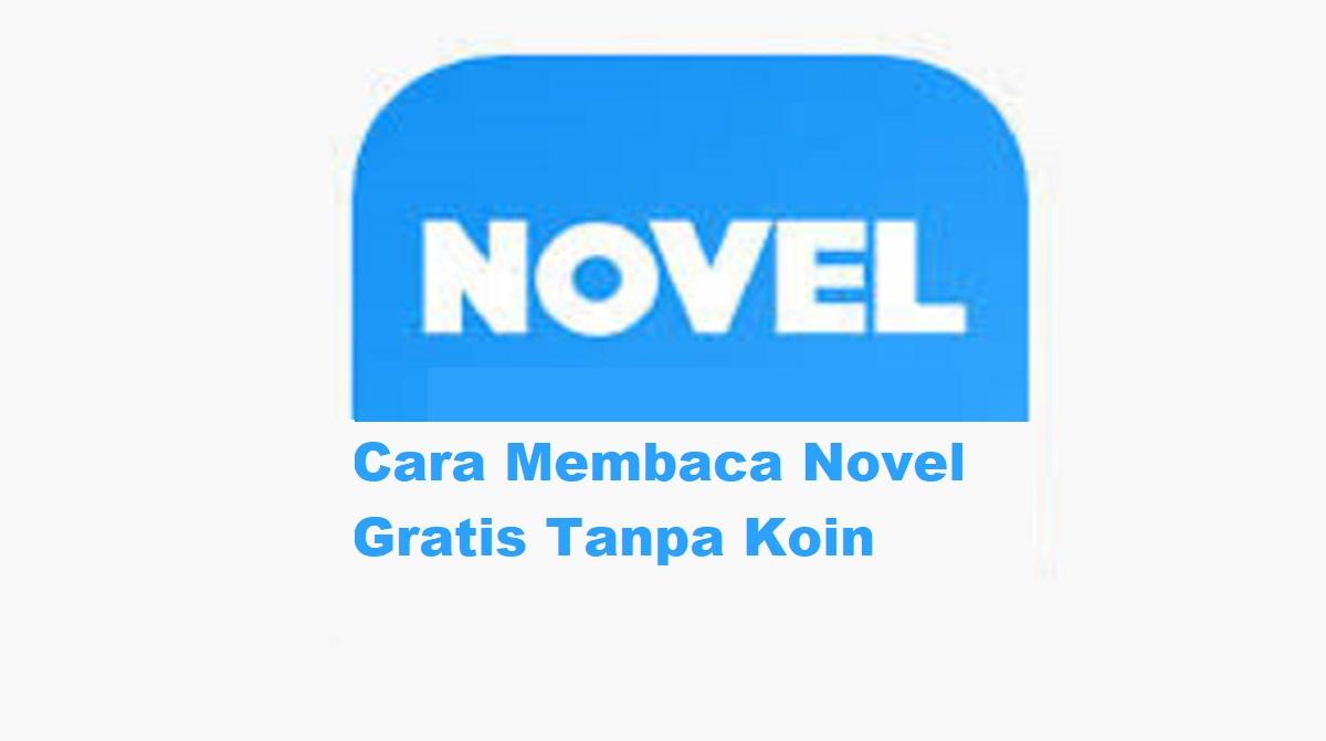 Cara Membaca Novel Gratis Tanpa Koin