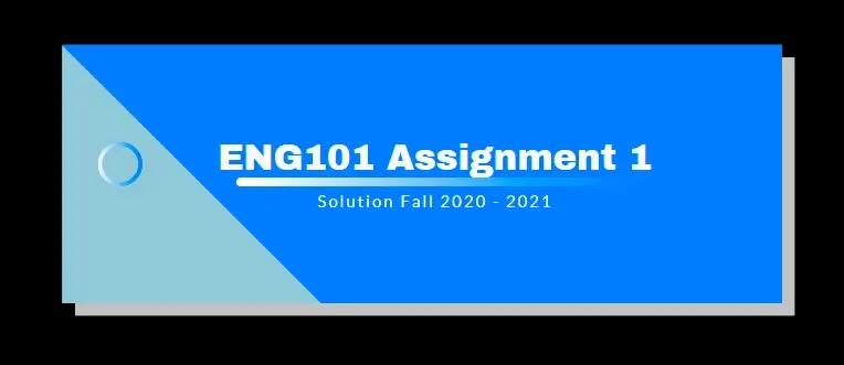 ENG101 Assignment 1 Solution 2021