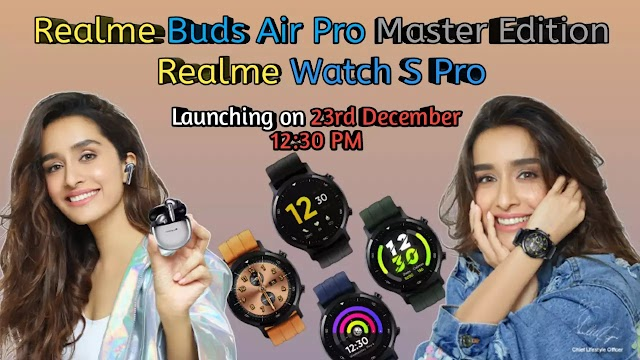 Realme Buds Air Pro Master Edition and Realme Watch S Pro to launch in india on 23 december.
