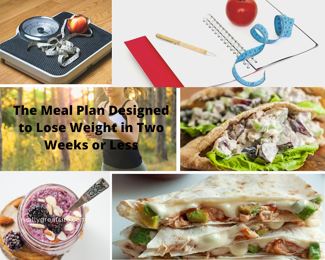 The Meal Plan Designed to Lose Weight in Two Weeks or Less