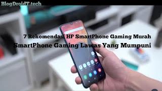 7 SmartPhone Gaming Murah