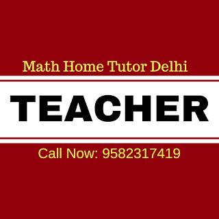 Maths Tutor At Home Tutor in Delhi.
