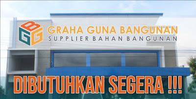 Info lowongan kerja hari ini GRAHA GUNA BANGUNAN ADALAH SUPPLIER BAHAN BANGUNAN sedang membuka lowongan