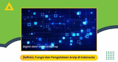 Definisi, Fungsi dan Pengelolaan Arsip di Indonesia