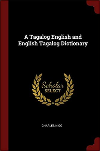 A Tagalog English and English Tagalog dictionary by Nigg Charles in PDF