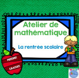 https://www.teacherspayteachers.com/Product/FREEBIE-Back-to-school-Atelier-de-mathmatique-Rentre-1323898