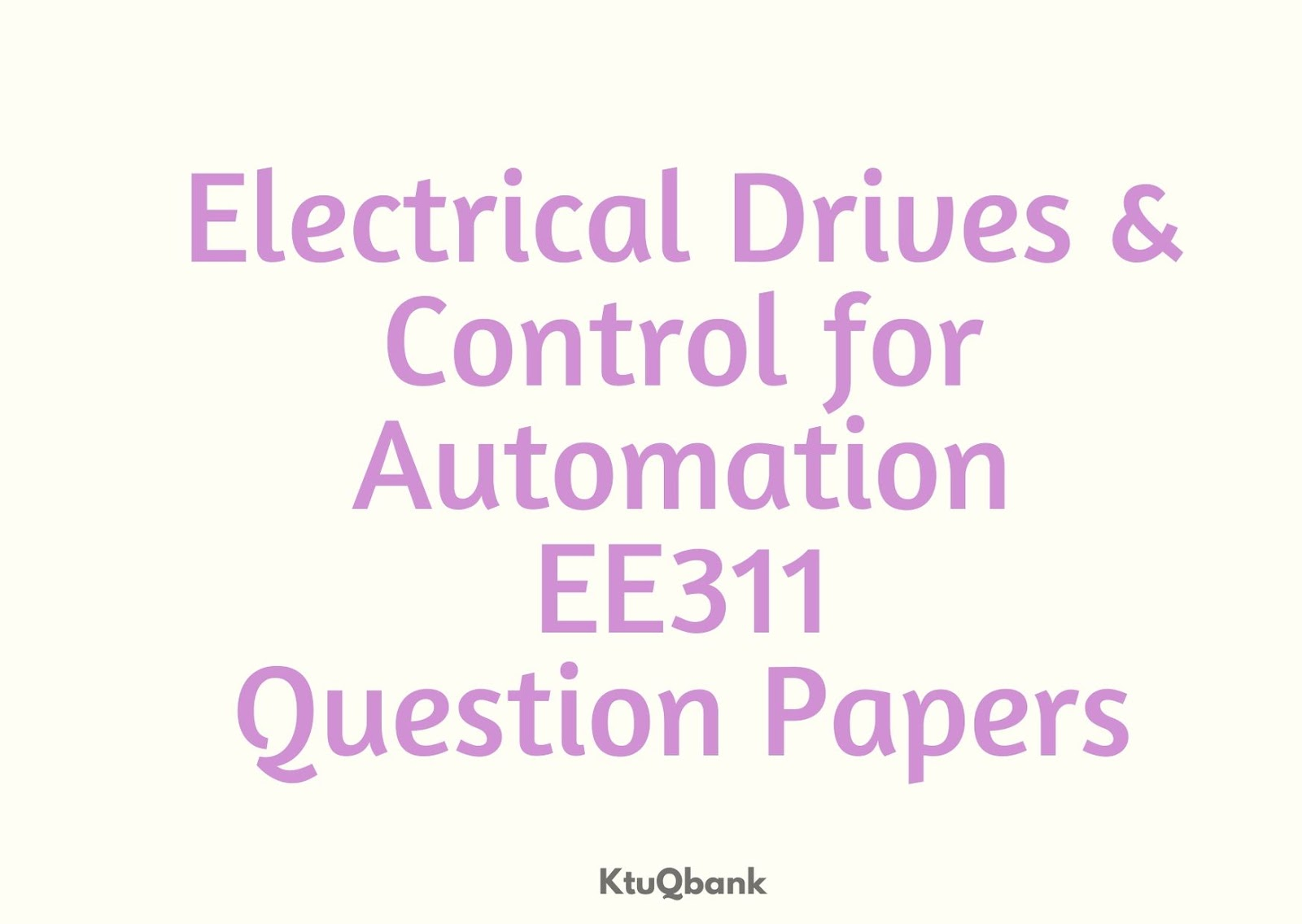 Electrical Drives & Control for Automation | EE311 | Question Papers (2015 batch)