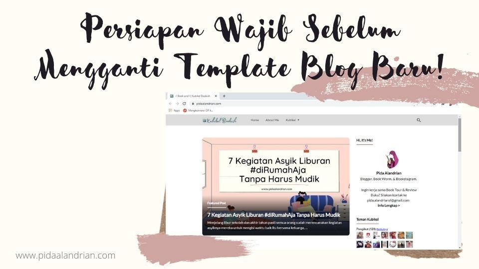 Persiapan wajib sebelum mengganti template blog