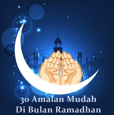 30 Amalan Mudah Kumpul Pahala Sepanjang Bulan Ramadhan