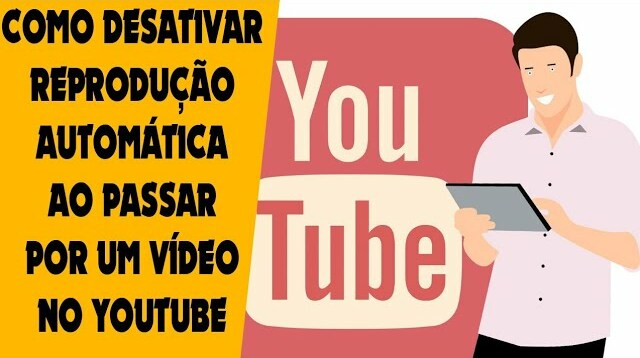 Como desativar reprodução automática ao passar por um vídeo no YouTube