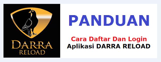 Cara Daftar Dan Panduan Login Aplikasi Android DARRA RELOAD Lengkap