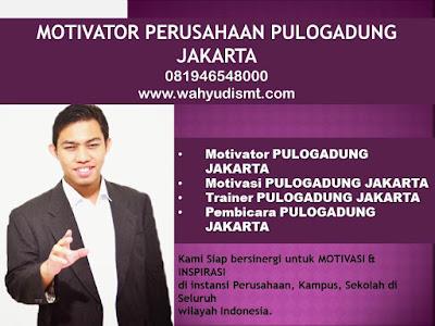 MOTIVATOR PERUSAHAAN PULOGADUNG JAKARTA modul pelatihan mengenai MOTIVATOR PERUSAHAAN PULOGADUNG JAKARTA, tujuan training motivasi MOTIVATOR PERUSAHAAN PULOGADUNG JAKARTA, judul training motivasi MOTIVATOR PERUSAHAAN PULOGADUNG JAKARTA, judul training untuk karyawan PULOGADUNG JAKARTA, training motivasi mahasiswa PULOGADUNG JAKARTA, silabus training, modul pelatihan motivasi kerja pdf, motivasi kinerja karyawan, judul motivasi terbaik, contoh tema seminar motivasi, tema training motivasi pelajar, tema training motivasi mahasiswa, materi training motivasi untuk siswa ppt, contoh judul pelatihan, tema seminar motivasi untuk mahasiswa, materi motivasi sukses, silabus training, motivasi kinerja karyawan, bahan motivasi karyawan, motivasi kinerja karyawan, motivasi kerja karyawan, cara memberi motivasi karyawan dalam bisnis internasional, cara dan upaya meningkatkan motivasi kerja karyawan, judul, training motivasi, kelas motivasi