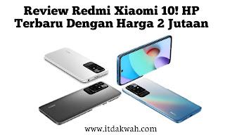 Review Redmi Xiaomi 10! HP Terbaru Dengan Harga 2 Jutaan