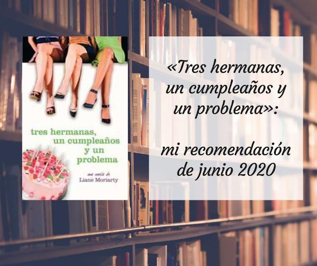 Tres hermanas, un cumpleaños y un problema, recomendación junio 2020