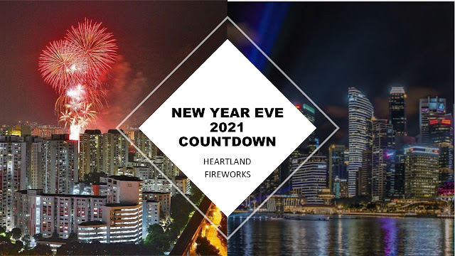 New Year Eve Countdown 2021 Fireworks Back To The Heartlands The Wacky Duo Singapore Family Lifestyle Travel Website
