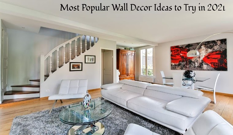 Most Popular Wall Decor Ideas To Try In 2021 #Articles