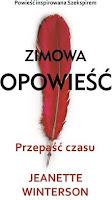 Winterson, Zimowa opowieść, Przepaść czasu, Okres ochronny na czarownice, Carmaniola