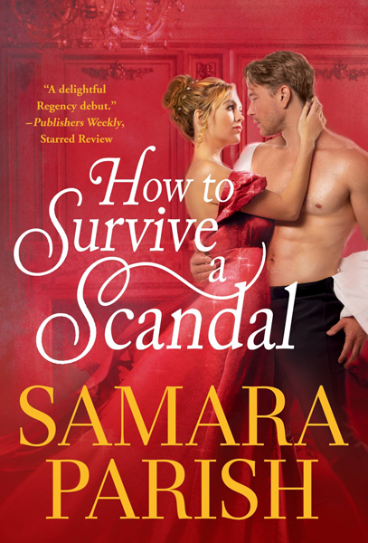 Book Review: How to Survive a Scandal (Rebels with a Cause #1) by Samara Parish