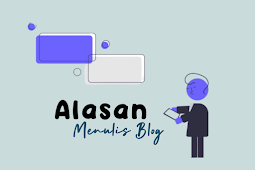Alasan Menulis Blog Versi Kuskus Pintar