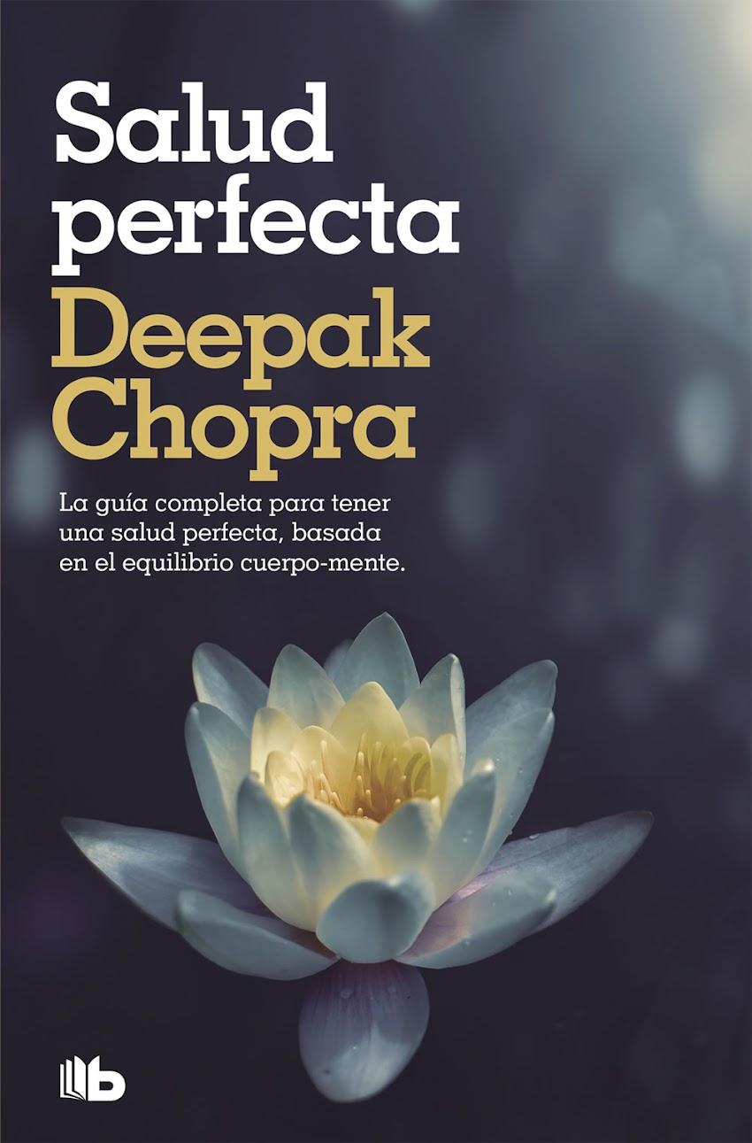 La obra de Chopra que explica el camino para encontrar la Salud de manera natural.