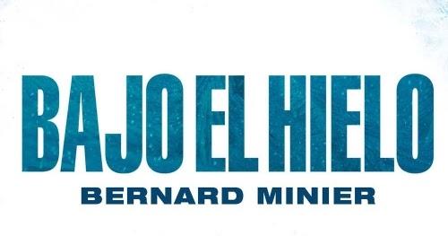 Bajo el hielo bernard minier
