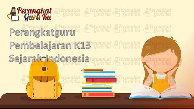 Perangkatguru Pembelajaran K13  Sejarah Indonesia