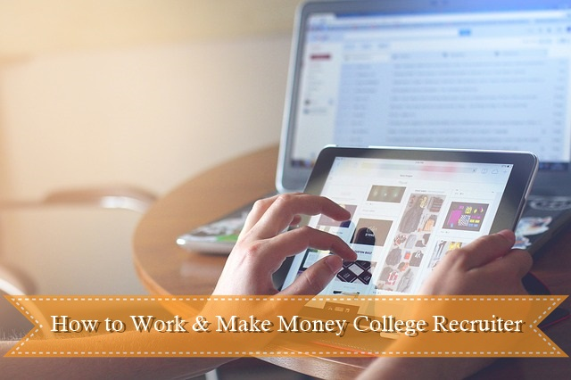 How to Work & Make Money College Recruiter