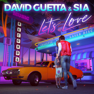 Let's Love - David Guetta ft. Sia