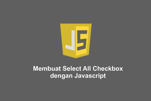 Membuat Select All Checkbox dengan Javascript