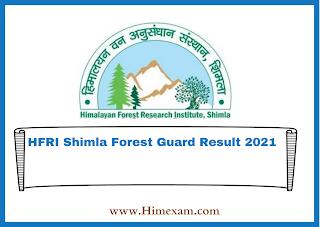 HFRI Shimla Forest Guard Result 2021
