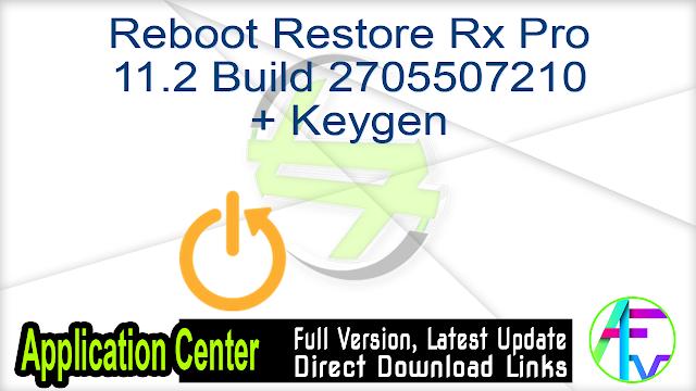 Reboot Restore Rx Pro 11.2 Build 2705507210 + Keygen