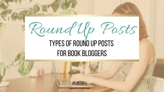 Types of Round Up Posts for Book Bloggers