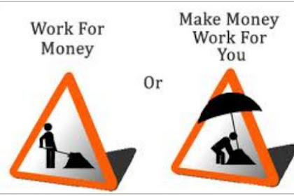 Biarkan Uang yang Bekerja untuk Anda