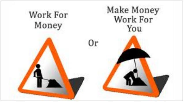 Biarkan Uang yang Bekerja untuk Anda;