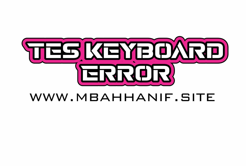 Tes Keyboard Rusak