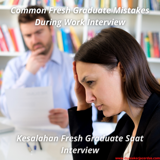 Common Fresh Graduate Mistakes During Work Interview