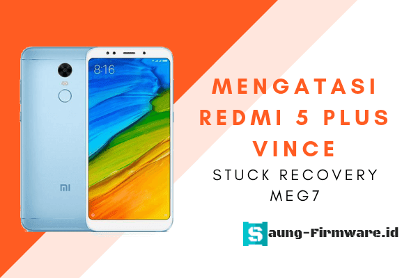 Mengatasi Stuck Recovery Redmi 5 Plus Vince Tested Terbaru